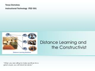 Distance Learning and the Constructivist