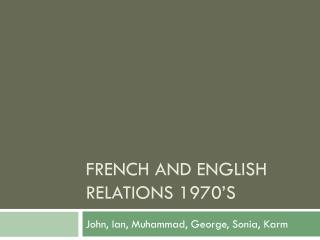 French and English relations 1970's