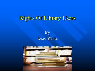 Rights Of Library Users