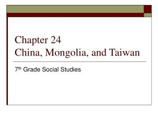 Chapter 24  China, Mongolia, and Taiwan