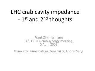 LHC crab cavity impedance   - 1 st  and 2 nd  thoughts
