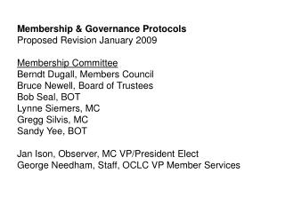 Membership & Governance Protocols Proposed Revision January 2009