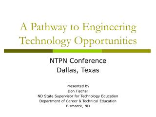A Pathway to Engineering Technology Opportunities