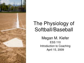 The Physiology of Softball/Baseball