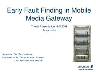 Early Fault Finding in Mobile Media Gateway