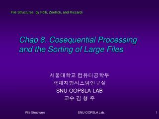 Chap 8. Cosequential Processing        and the Sorting of Large Files