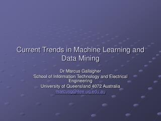 Current Trends in Machine Learning and Data Mining
