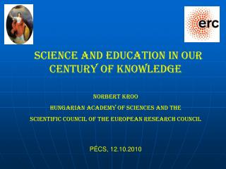 SCIENCE AND EDUCATION IN our CENTURY OF KNOWLEDGE NORBERT KROO