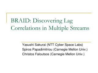 BRAID: Discovering Lag Correlations in Multiple Streams
