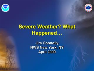 Severe Weather? What Happened…