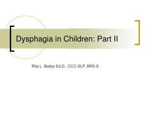Dysphagia in Children: Part II