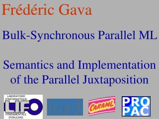 Bulk-Synchronous Parallel ML  Semantics and Implementation of the Parallel Juxtaposition