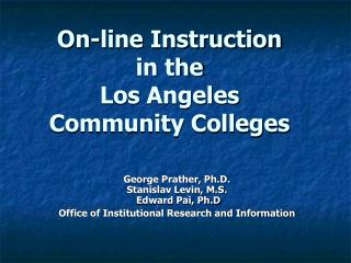 On-line Instruction  in the Los Angeles Community Colleges