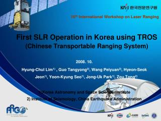 First SLR Operation in Korea using TROS  (Chinese Transportable Ranging System)