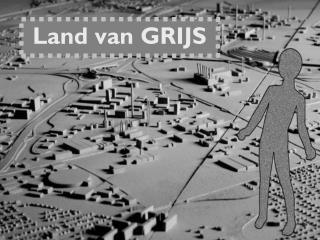 Land van GRIJS