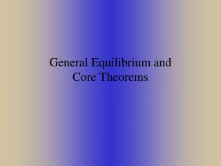 General Equilibrium and Core Theorems