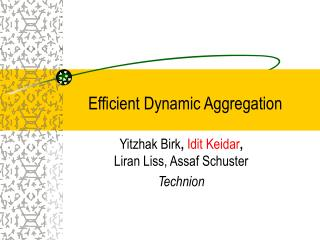 Efficient Dynamic Aggregation