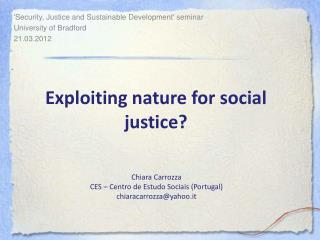 Exploiting  n a ture for social justice?