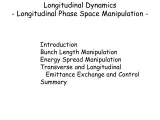 Longitudinal Dynamics - Longitudinal Phase Space Manipulation -