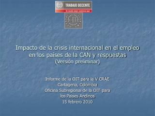 Informe de la OIT para la V CRAE Cartagena, Colombia Oficina Subregional de la OIT para