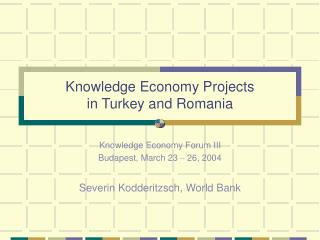 Knowledge Economy Projects  in Turkey and Romania