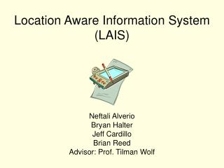 Location Aware Information System (LAIS)