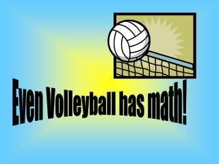 Even Volleyball has math!