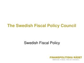 The Swedish Fiscal Policy Council