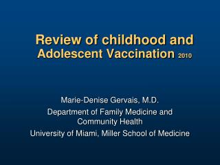 Review of childhood and   Adolescent Vaccination  2010