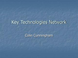 Key Technologies Network