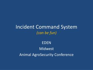 Incident Command System (can be fun)