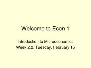 Welcome to Econ 1