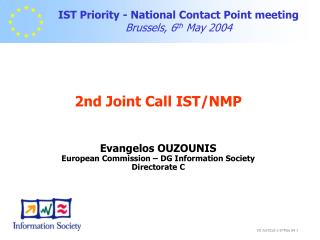 IST Priority - National Contact Point meeting Brussels, 6 th  May 2004