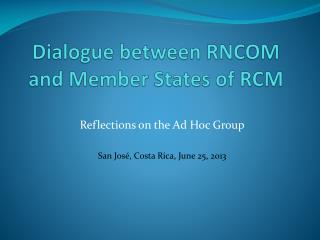 Dialogue between RNCOM and Member States of RCM