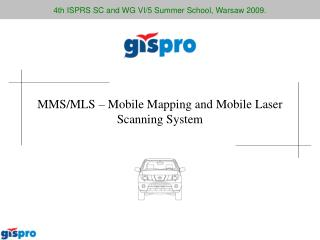 MMS/MLS – Mobile Mapping and Mobile Laser Scanning System