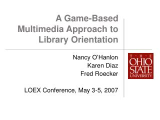 A Game-Based Multimedia Approach to Library Orientation