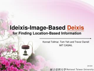 Ideixis-Image-Based  Deixis for Finding Location-Based Information