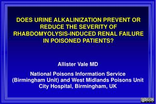 Allister Vale MD National Poisons Information Service