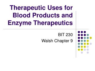 Therapeutic Uses for Blood Products and Enzyme Therapeutics