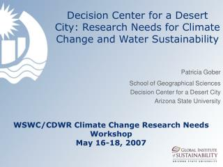 Decision Center for a Desert City: Research Needs for Climate Change and Water Sustainability