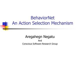 BehaviorNet An Action Selection Mechanism