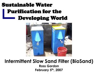 Sustainable Water     Purification for the             Developing World