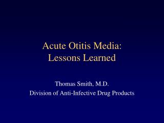 Acute Otitis Media: Lessons Learned