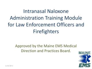 Intranasal Naloxone Administration Training Module for Law Enforcement Officers and Firefighters