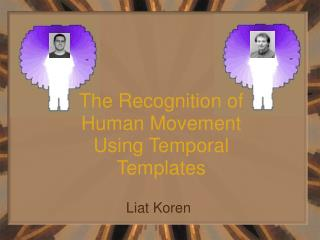 The Recognition of Human Movement Using Temporal Templates