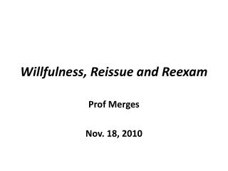 Willfulness, Reissue and Reexam