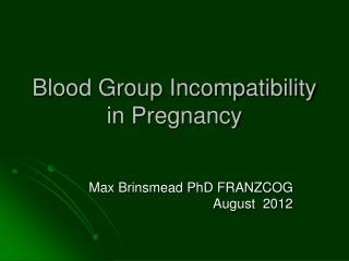 Blood Group Incompatibility in Pregnancy