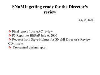 SNuMI: getting ready for the Director's review
