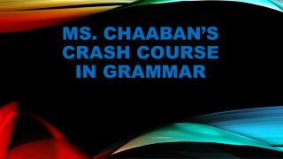 Ms. Chaaban's  crash course in grammar
