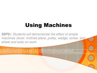 Using Machines
